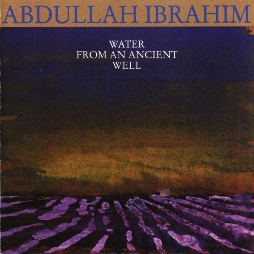 abdullah_ibrahim_-_water_from_ancient_well_a
