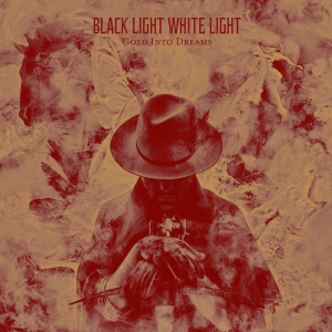 GOLD INTO DREAMS_BLACK LIGHT WHITE LIGHT_FRONT COVER_1500x1500px